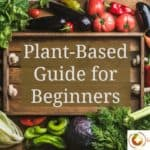 Plant-Based Guide for Beginners