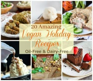 20 Vegan Holiday Recipes | Oil-Free