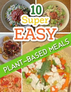 10 Simple Plant-Based Diet Recipes