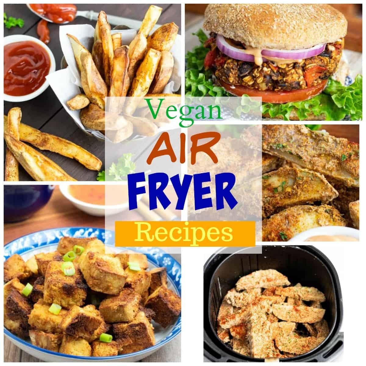 vegan air fryer recipes photo collage for pinterest